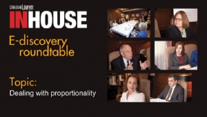 InHouse e-discovery roundtable: Dealing with proportionality